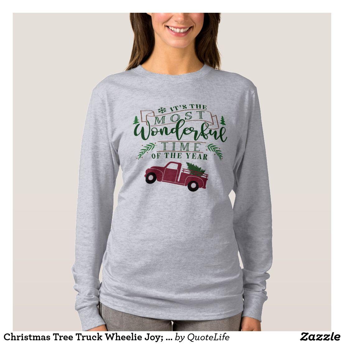 Christmas Tree Truck Wheelie Joy; Wonderful Time T-Shirt #christmas #christmasshirts #vintagechristmas #joy #mostwonderfultimeoftheyear