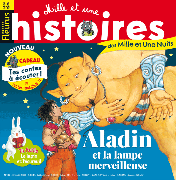 Mille Et Une Histoires Des Mille Et Une Nuits N 187 Septembre 2016 Histoire Conte Enfants Magazine Kids Histoires Histoire Contes Et Légendes