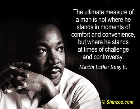 Martin Luther King Jr Quotes The Measure Of A Man Google Search