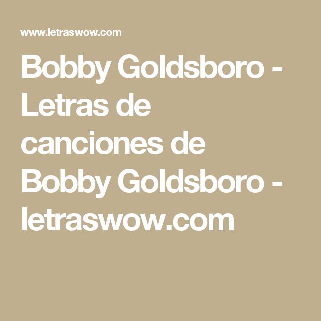 Bobby Goldsboro - Letras de canciones de Bobby Goldsboro - letraswow.com