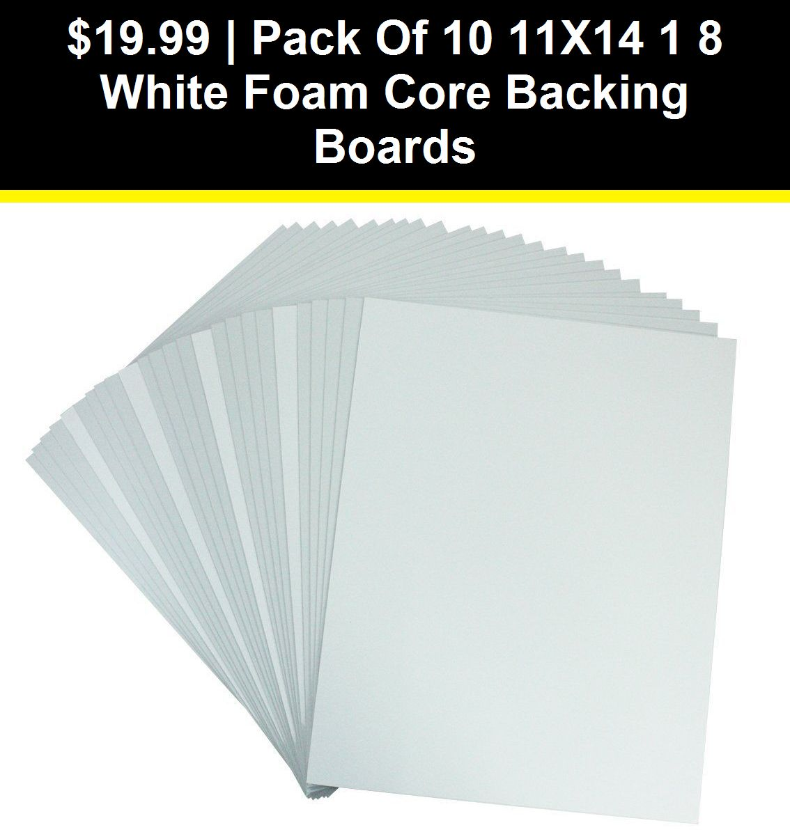 Details About Pack Of 10 11x14 1 8 White Foam Core Backing Boards Foam Core Foam Antique Picture Frames
