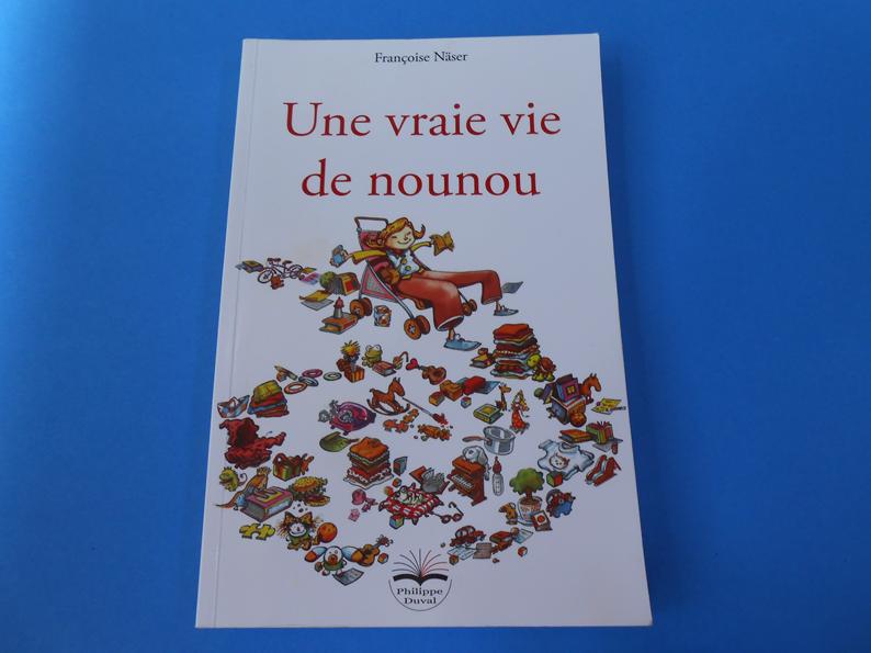 Une Vraie Vie De Nounou De Francoise Naser En 2020 Jeunes Enfants Nounou Assistante Maternelle