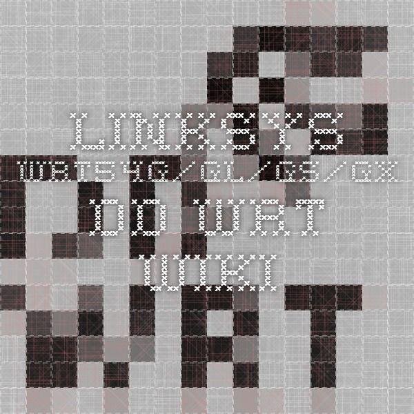 Linksys WRT54G/GL/GS/GX - DD-WRT Wiki | DD-WRT / WRT54G v3.0 | Pinterest