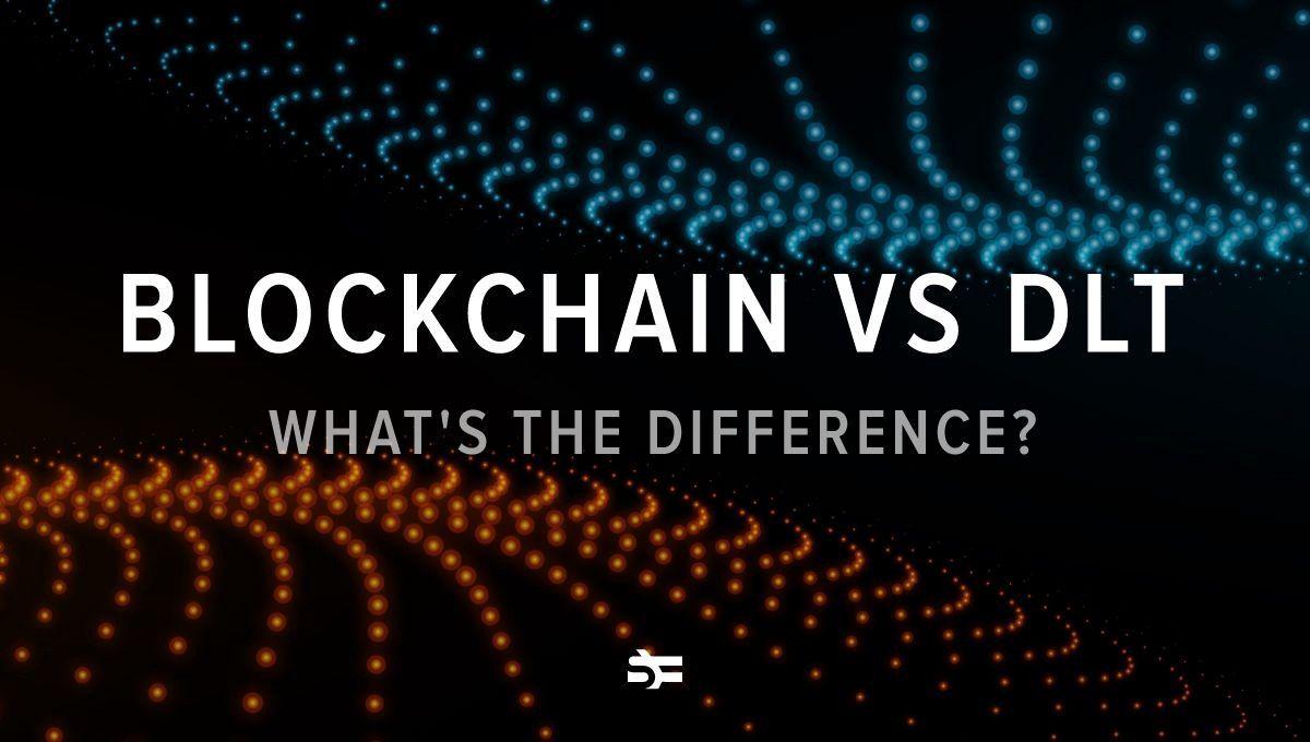 Blockchain vs. Distributed Ledger Technology