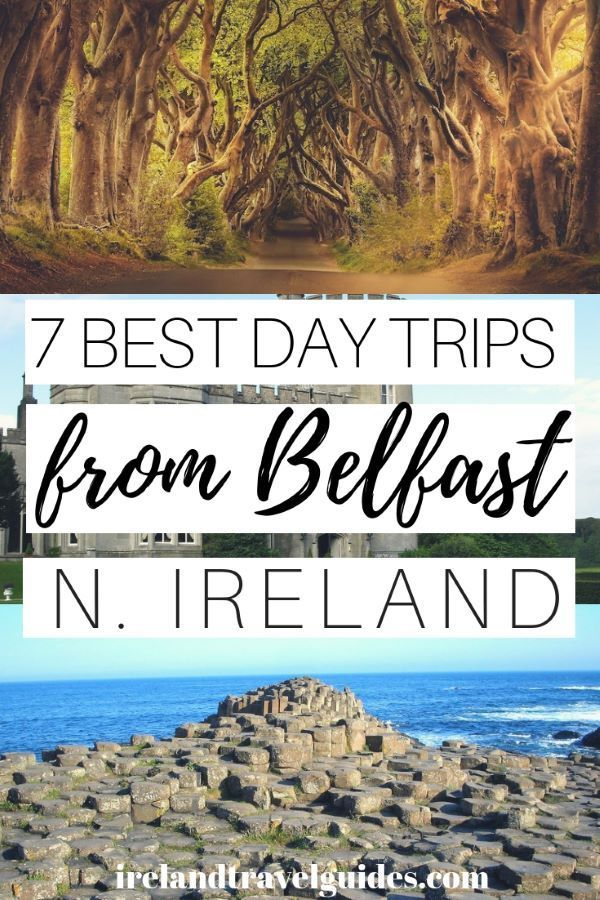7 Must-See And Best Day Trips From Belfast (Cost, Transport and Tips) - Ireland Travel Guides
