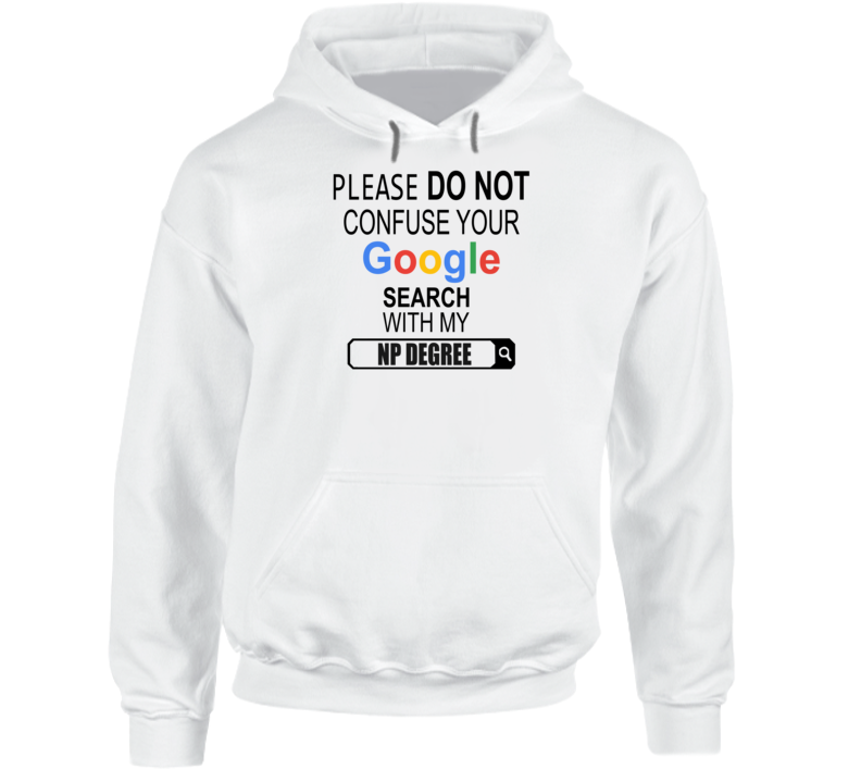 Google Search With My Np Degree Hoodie Price 3099