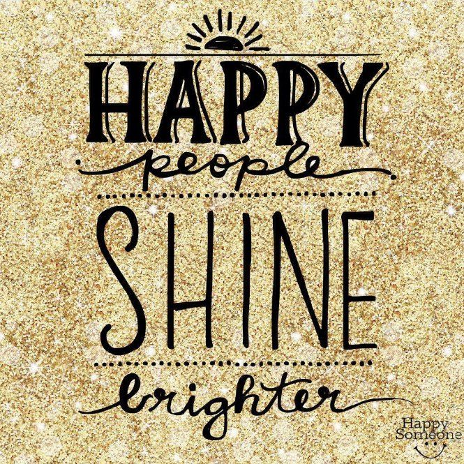 Pin by Crystal Kelley on Shine On! | Bright quotes, Happy ...