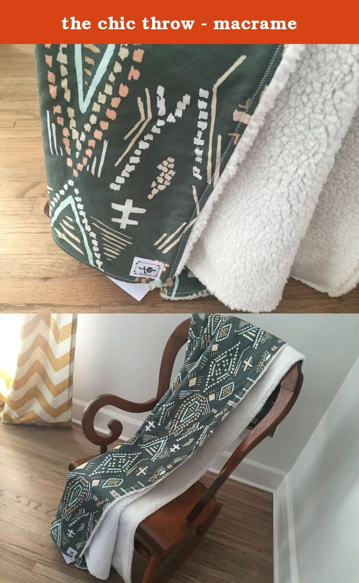 """the chic throw - macrame. the chic baby blanket now comes in an adult/throw size - introducing the chic throw! the chic throw is a super warm, soft and stylish throw blanket made to fit and keep anyone snugly and warm - and looks beautiful draped over the end of the bed, or over a chair or sofa. the chic throw measures approximately 42""""x70"""". it comes in delightful designer cotton prints and is backed with a super soft, luxurious sherpa fabric in white or ivory. this listing is for a chic..."""