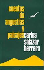 Cuentos de angustias y paisajes  Carlos Salazar Herrera