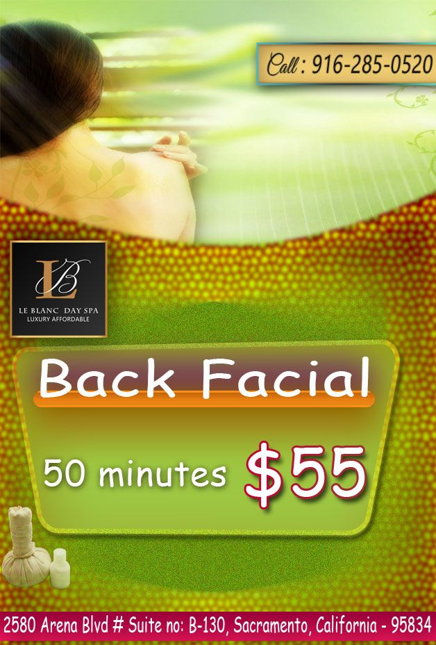 Experience a full body make-over with our rejuvenating back facial ...