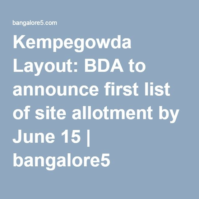 Kempegowda Layout Bda To Announce First List Of Site Allotment By
