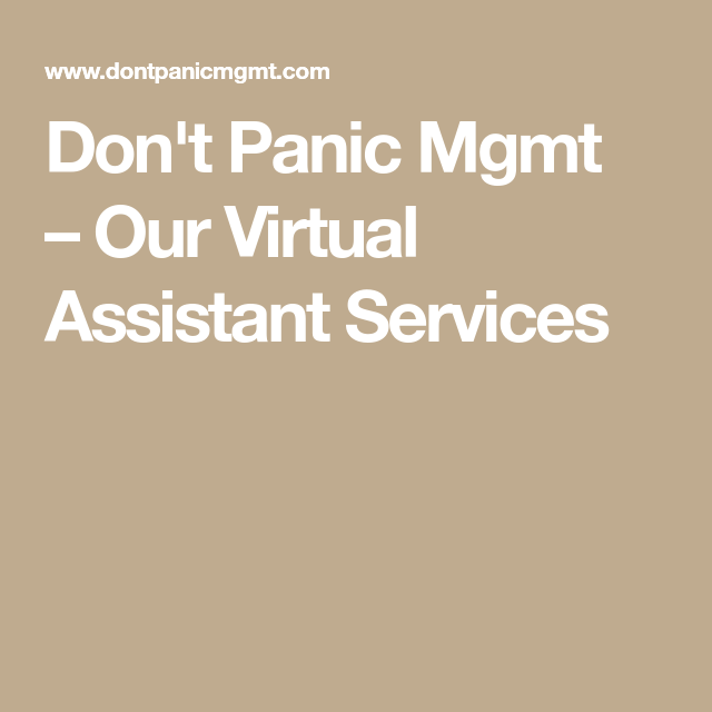 Don't Panic Mgmt –Our Virtual Assistant Services