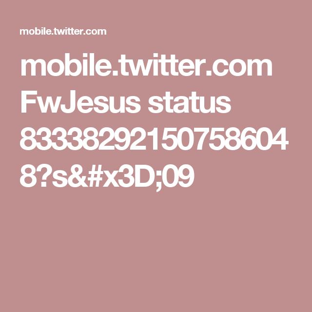 mobile.twitter.com FwJesus status 833382921507586048?s=09