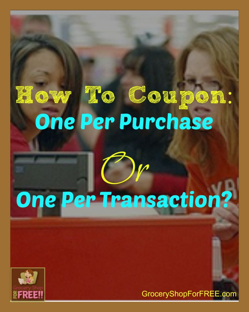 How To Coupon One Per Purchase Or One Per Transaction Coupons Budgeting Money Grocery Shop