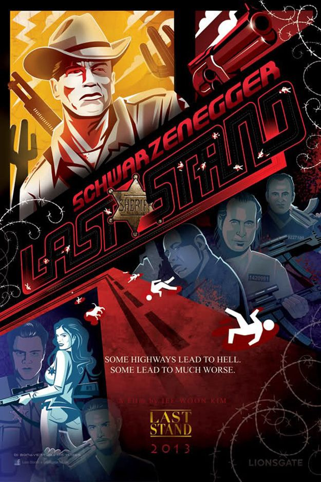 Comic Con Poster For The Last Stand Starring Arnold Schwarzenegger