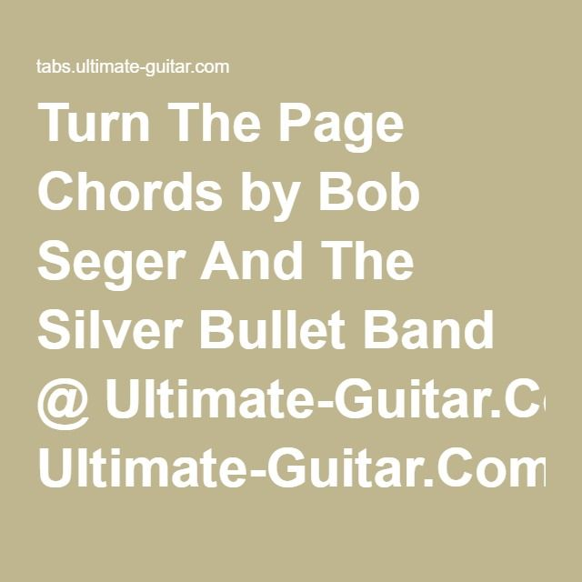 Turn The Page Chords by Bob Seger And The Silver Bullet Band ...