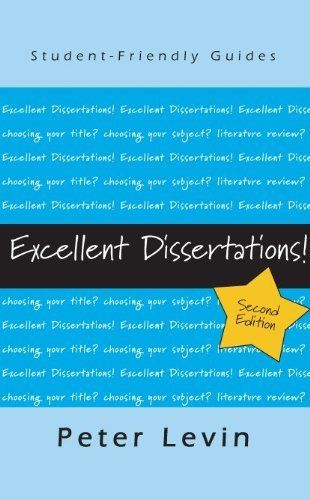 Amazon Com Excellent Dissertation Student Friendly Guide Ebook Peter Levin Kindle Store Expository Essay Tips Sociologie De Organisations Organisation
