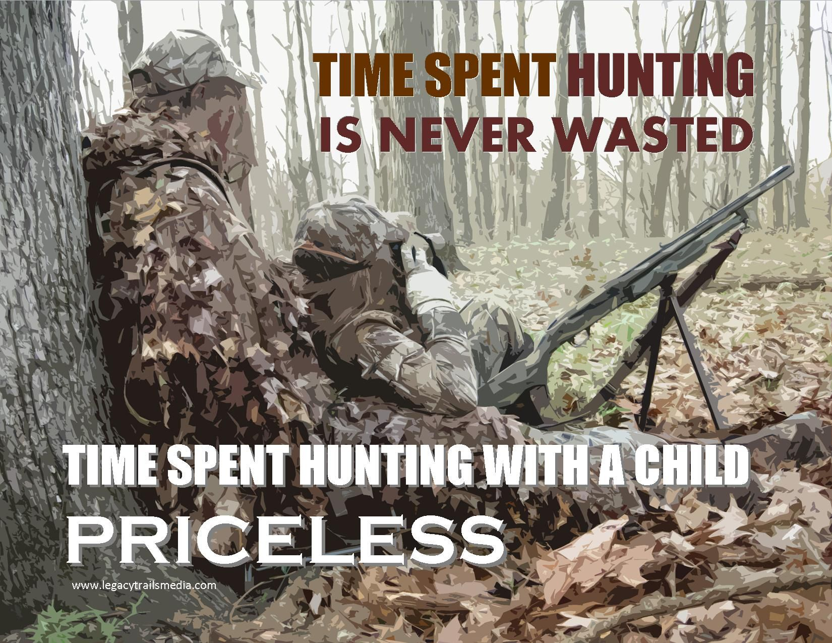 Time spent hunting is never wasted time spent hunting for Hunting and fishing times