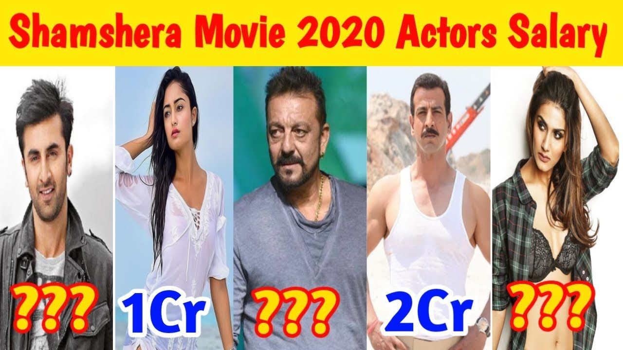 Shamshera Movie 2020 Star Cast Salary Ranbir Kapoor Vaani