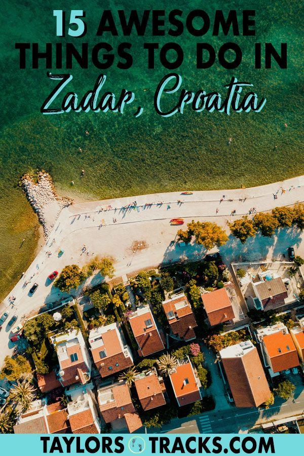 15 Awesome Things To Do In Zadar Croatia Travel Croatia