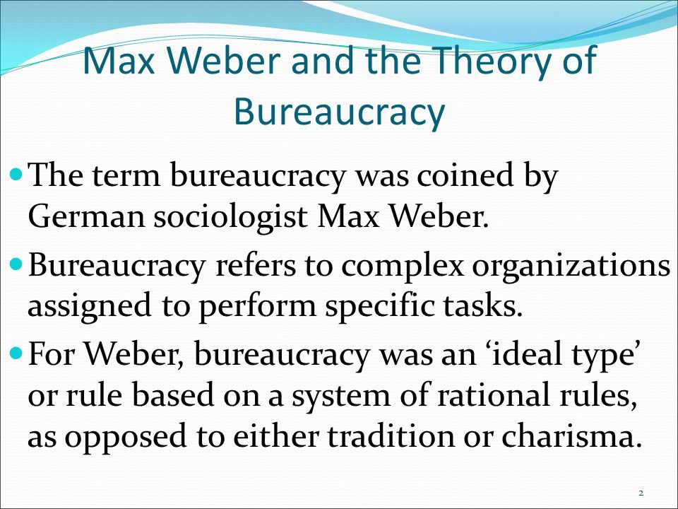 The German Sociologist Max Weber Argued That Bureaucracy Constitutes The Most Efficient And Rational Way In Which One Can Sociologist Human Activity Management