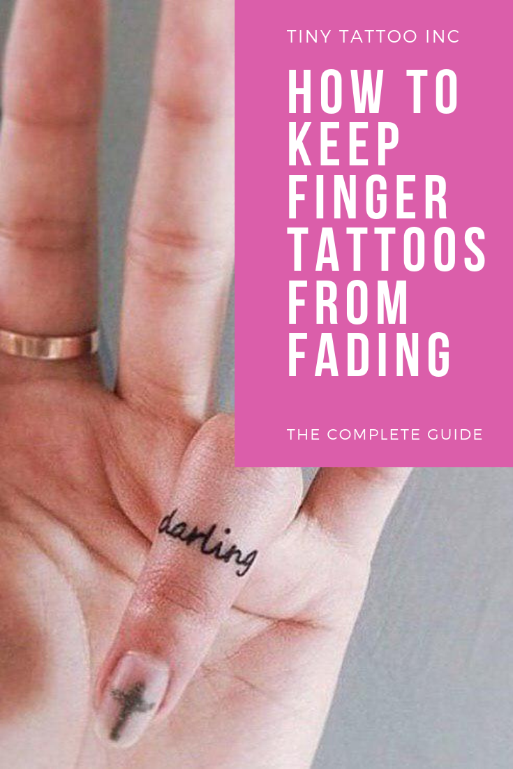 How To Keep Finger Tattoos From Fading The Complete Guide By Finger Tattoos Fade Finger Tattoos Faded Tattoo