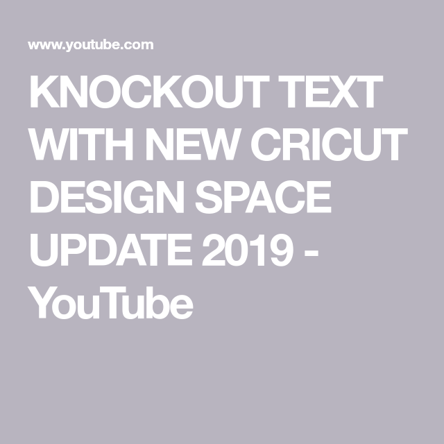 KNOCKOUT TEXT WITH NEW CRICUT DESIGN SPACE UPDATE 2019