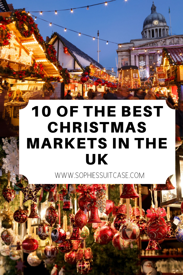 The Best Christmas Markets In The Uk Sophie S Suitcase Best Christmas Markets Christmas Market Christmas In Europe