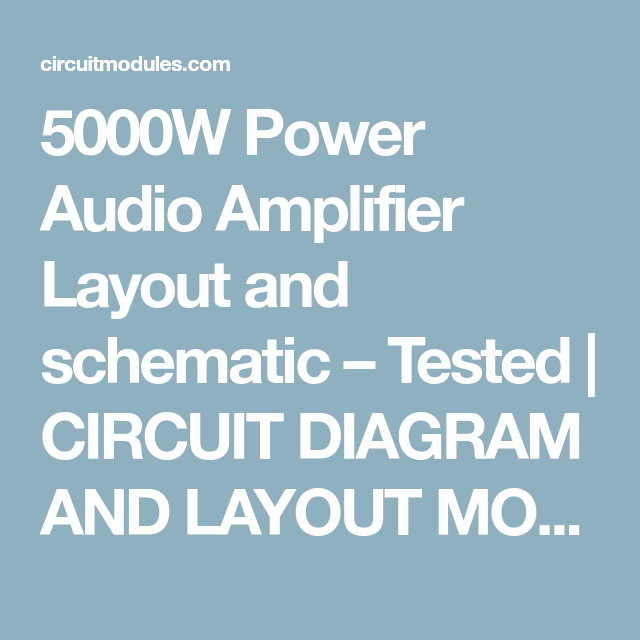5000W Power Audio Amplifier Layout and schematic – Tested | CIRCUIT
