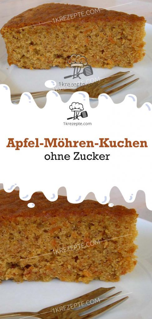 Apfel-Möhren-Kuchen ohne Zucker #kuchenkekse