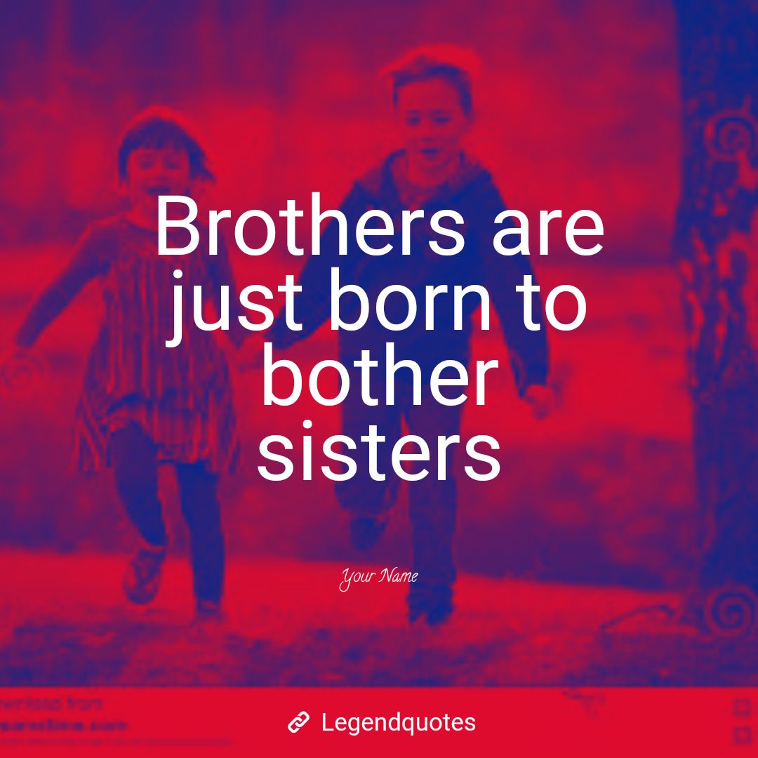 Pin On Best Brother And Sister Quotes