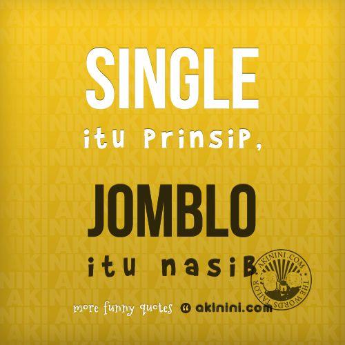 Single Itu Prinsip Jomblo Itu Nasib P Dengan Gambar Lucu