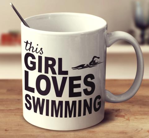 This Girl Loves Swimming Swimming Mugs Pinterest Sailing Mugs