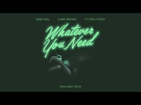 Meek Mill Whatever You Need Feat Chris Brown And Ty Dolla Ign