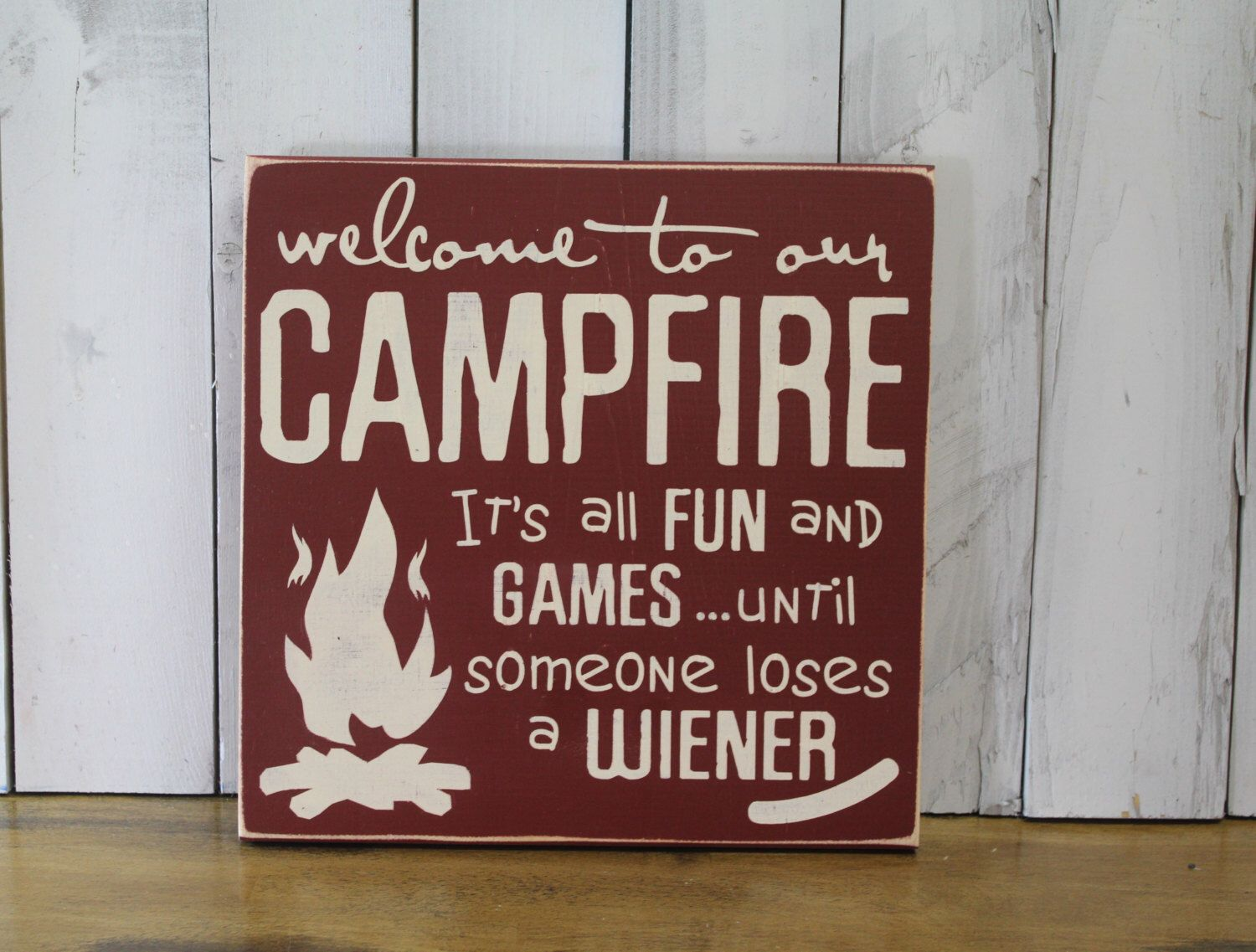 Welcome To Our Campfire Sign It S All Fun And Games Until