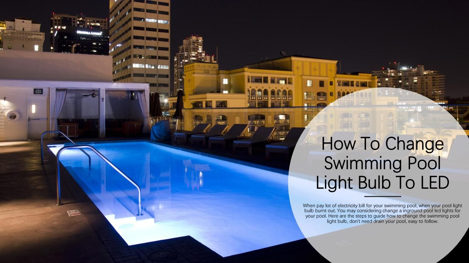 How to change swimming pool light bulb to led swimming