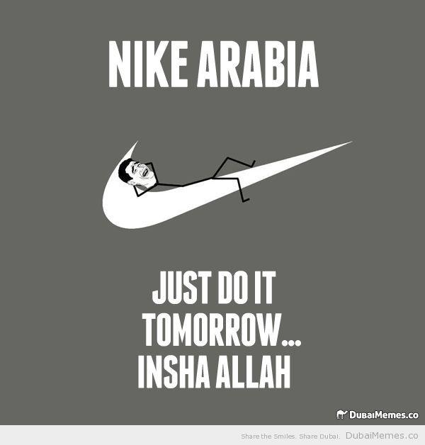 Parties : Nike Arabia Just Do It Tomorrow    Insha Allah