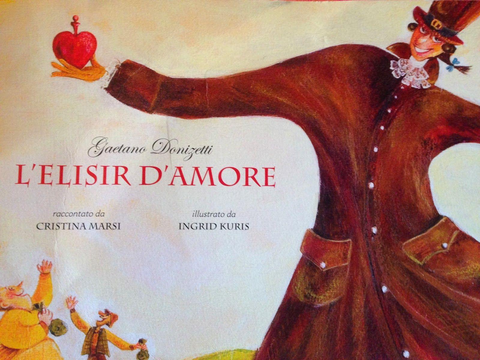Piccoli Viaggi Musicali: L'elisir d'amore (1) - Libro per bambini