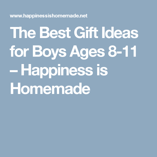 b257fed04036 The Best Gift Ideas for Boys Ages 8-11 – Happiness is Homemade ...