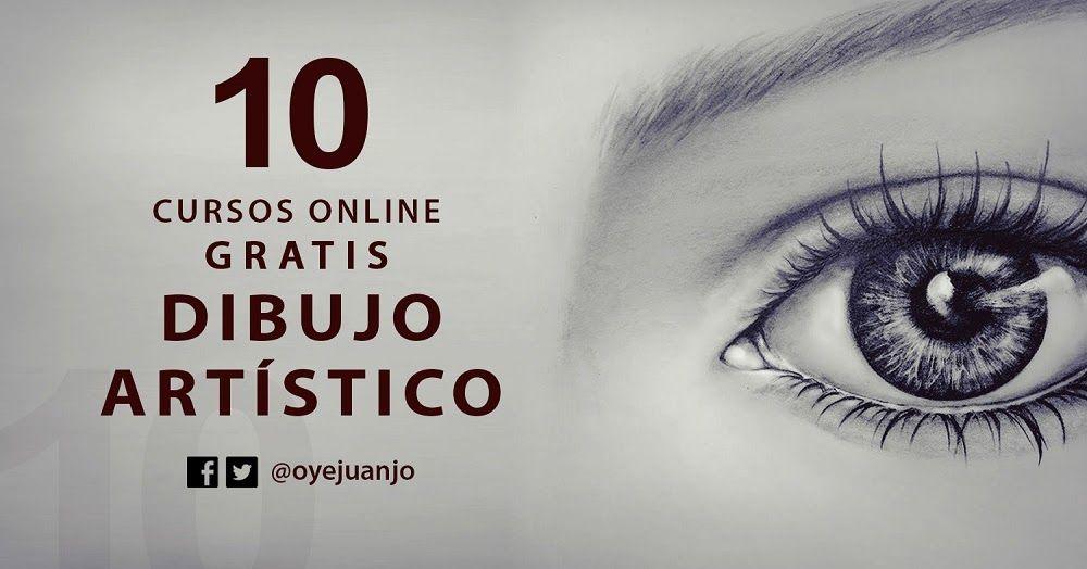 10 Cursos Online Gratis De Dibujo Artistico Oye Juanjo Curso De Dibujo Online Curso De Dibujo Gratis Dibujos Artisticos