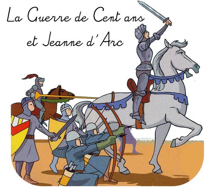La Guerre De Cent Ans Et Jeanne D Arc Guerre De Cent Ans Histoire Cm2 Histoire Ce2