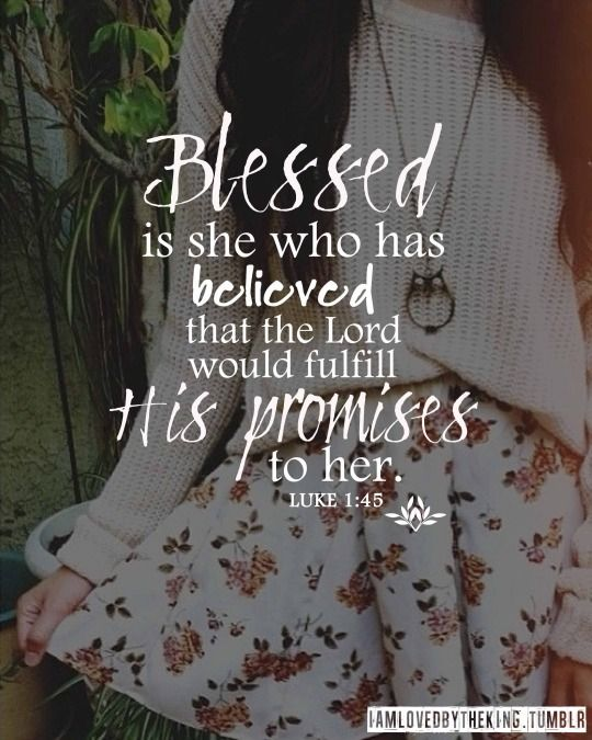 Beautiful Woman Quote Bible: He Fulfills His Promises. Have Faith In God. Luke 1:45
