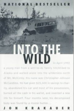 Into the Wild (BOOK)--In April 1992 a young man from a well-to-do family hitchhiked to Alaska and walked alone into the wilderness north of Mt. McKinley. Four months later, his decomposed body was found by a moose hunter. This is a portrait of Chris McCandless chronicles and his decision to withdraw from society and adopt the persona of Alexander Supertramp, offering insight into his beliefs about the wilderness and his tragic death in the Alaskan wilderness.