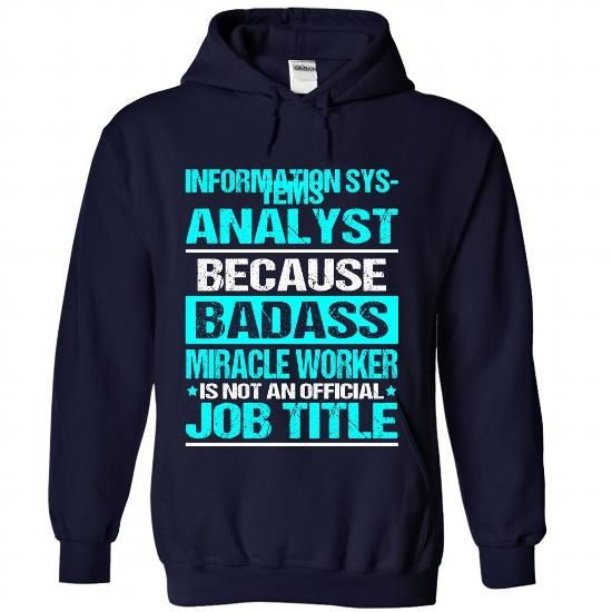 INFORMATION SYSTEMS ANALYST T-Shirts, Hoodies, Sweatshirts, Tee Shirts (35.99$ ==► Shopping Now!)