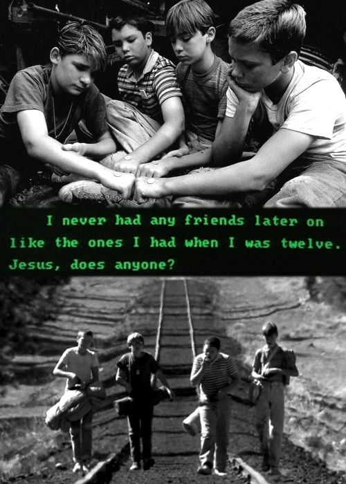 Stand By Me, based on novella The Body by Stephen King.
