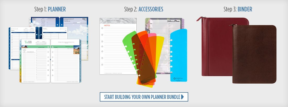Step 1: Planner; Step 2: Accessories; Step 3: Binder/Cover. Start Building Your Own Planner Bundle >