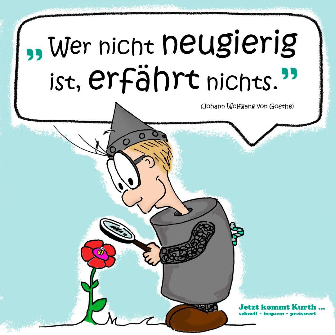 Wer Nicht Neugierig Ist Erfahrt Nichts Johann Wolfgang Von Goethe Von Goethe Johann Wolfgang Von Goethe Karikatur