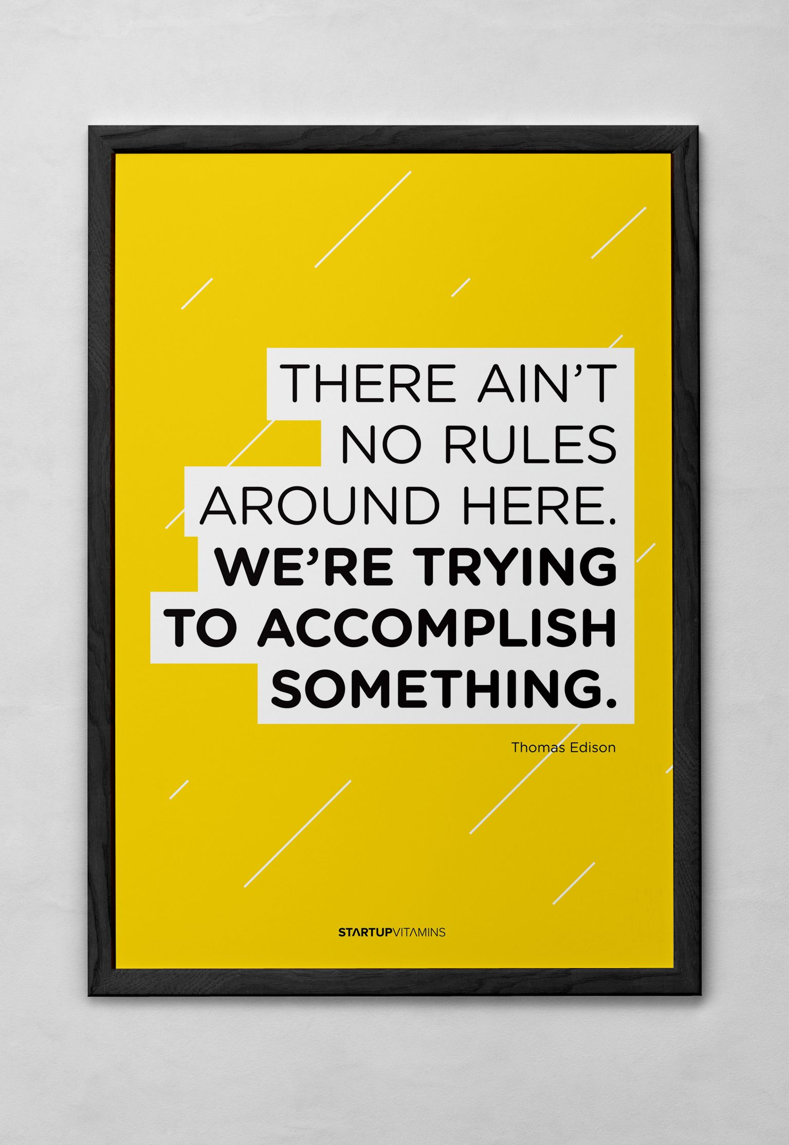 Poster design rules - Startup Vitamins Makes Posters With Quotes And Tips To Keep Your Startup Motivated Their Posters