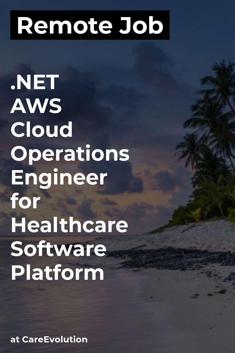 Remote AWS Cloud Operations Engineer for Healthcare