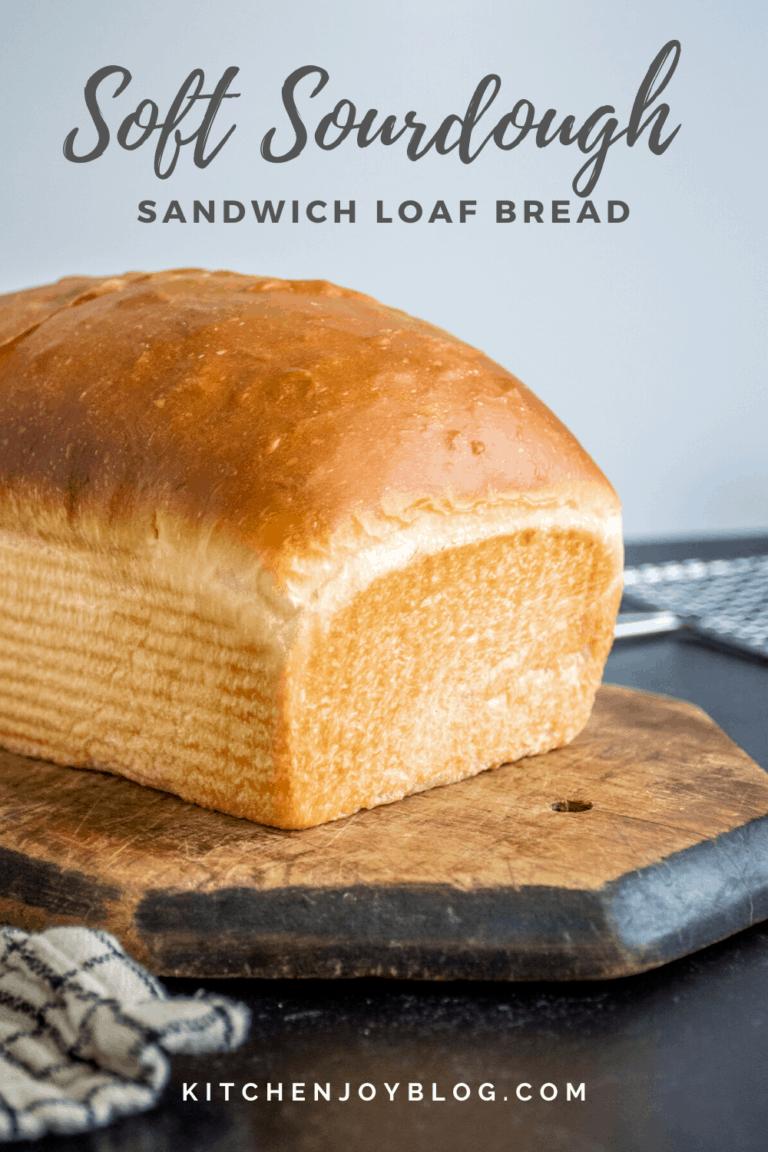 Soft Sourdough Sandwich Bread - Kitchen Joy   Recipe in ...